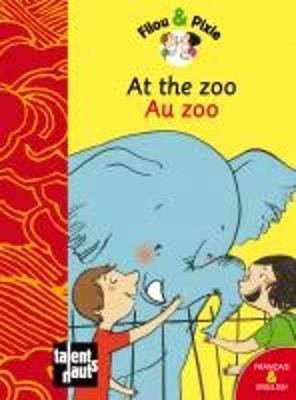Filou & Pixie - At the Zoo/Au Zoo (French, Hardcover): Mellow