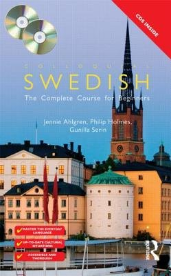 Colloquial Swedish (Undefined, 3rd Revised edition): Jennie Ahlgren, Philip Holmes, Gunilla Serin