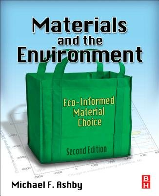 Materials and the Environment - ECO-Informed Material Choice (Paperback, 2nd Revised edition): Michael F. Ashby