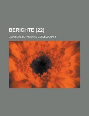 Berichte (22 ) (English, German, Paperback): Geological Survey, Deutsche Botanische Gesellschaft