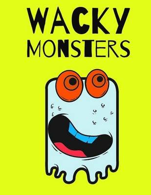 Wacky Monsters - Coloring Book (Paperback): Typewriter Publishing