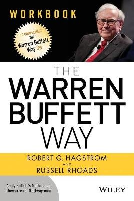 The Warren Buffett Way - Workbook (Paperback, 3 Rev Ed): Robert G. Hagstrom, Russell Rhoads