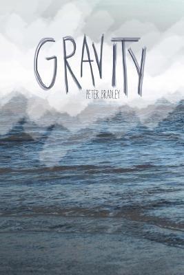 Gravity (Paperback): Peter Bradley
