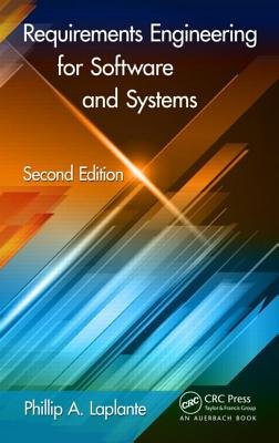 Requirements Engineering for Software and Systems (Hardcover, 2nd Revised edition): Phillip A Laplante