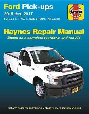 Ford F-150 Pick-Ups, 2015-'17 Haynes Repair Manual - Does Not Include F-250 or Super Duty Models (Paperback): Haynes...