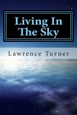 Living in the Sky (Paperback): Lawrence Turner