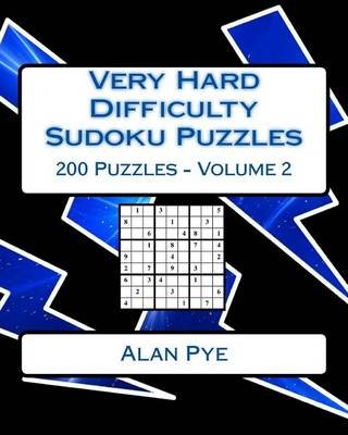 Very Hard Difficulty Sudoku Puzzles Volume 2 - Very Hard Sudoku Puzzles for Advanced Players (Paperback): Alan Pye
