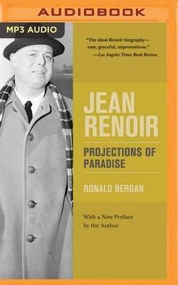 Jean Renoir - Projections of Paradise (MP3 format, CD): Ronald Bergan