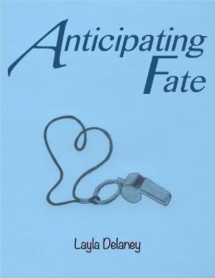 Anticipating Fate (Electronic book text): Layla Delaney