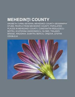 Mehedin I County - Drobeta-Turnu Severin, Mehedin I County Geography Stubs, People from Mehedin I County, Populated Places in...