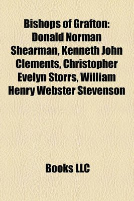 Bishops of Grafton - Donald Norman Shearman, Kenneth John Clements, Christopher Evelyn Storrs, William Henry Webster Stevenson...