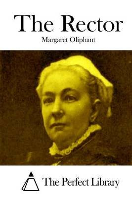 The Rector (Paperback): Margaret Oliphant
