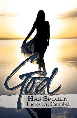 God Has Spoken (Paperback): Theresa A. Campbell