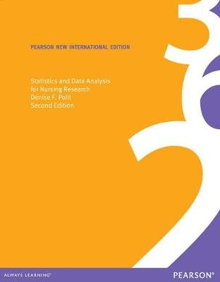 Statistics and Data Analysis for Nursing Research: Pearson New International Edition (Paperback, 2nd edition): Denise Polit