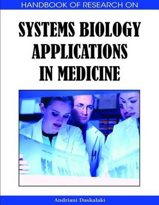 Handbook of Research on Systems Biology Applications in Medicine (Electronic book text): Andriani Daskalaki