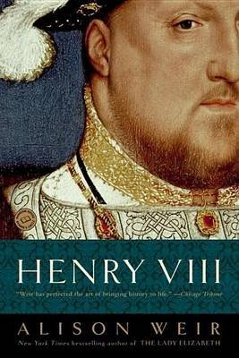 Henry VIII: The King and His Court (Electronic book text): Alison Weir