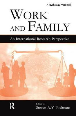 Work and Family - An International Research Perspective (Hardcover, New): Steven A.Y. Poelmans