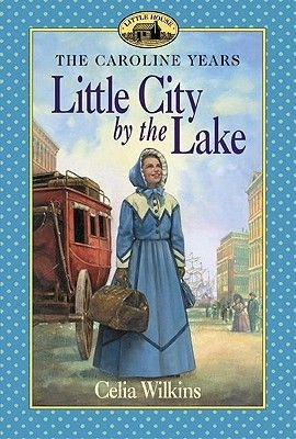 Little City by the Lake (Hardcover, Turtleback School & Library ed.): Celia Wilkins