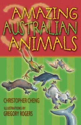 Amazing Australian Animals (Hardcover): Christopher Cheng