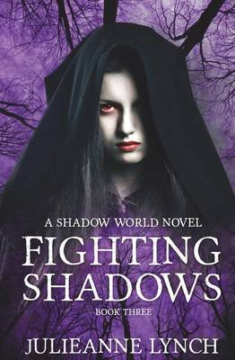 Fighting Shadows (Paperback): Julieanne Lynch