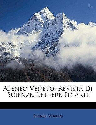 Ateneo Veneto - Revista Di Scienze, Lettere Ed Arti (English, Italian, Paperback): Ateneo veneto