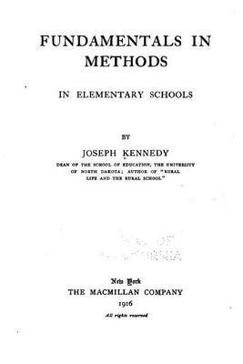 Fundamentals in Methods in Elementary Schools (Paperback): Joseph Kennedy
