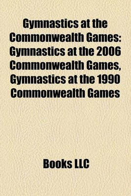 Gymnastics at the Commonwealth Games - Gymnastics at the 2006 Commonwealth Games, Gymnastics at the 1990 Commonwealth Games...