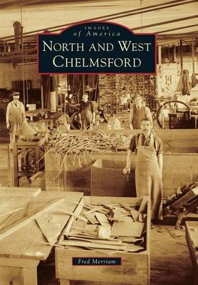 North and West Chelmsford (Paperback): Fred Merriam