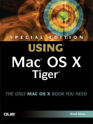 MAC OS X Tiger (Paperback, 1st Special edition): Brad Miser