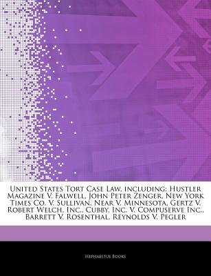 Articles on United States Tort Case Law, Including - Hustler Magazine V. Falwell, John Peter Zenger, New York Times Co. V....