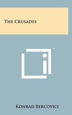 The Crusades (Hardcover): Konrad Bercovici