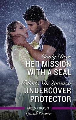 Her Mission With A Seal/Undercover Protector (Paperback): Cindy Dees, Melinda Di Lorenzo