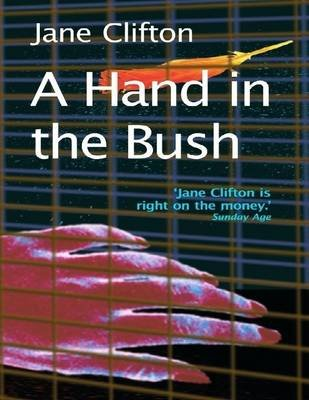 A Hand in the Bush (Electronic book text): Jane Clifton