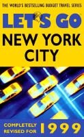 Let's Go New York City 1999 (Paperback, illustrated edition): Let's Go