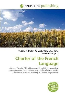 Charter of the French Language (Paperback): Frederic P. Miller, Agnes F. Vandome, John McBrewster