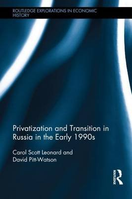 Privatization and Transition in Russia in the Early 1990s (Electronic book text): David Pitt-Watson, Carol Scott Leonard