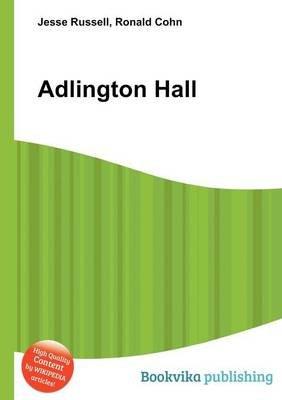Adlington Hall (Paperback): Jesse Russell, Ronald Cohn