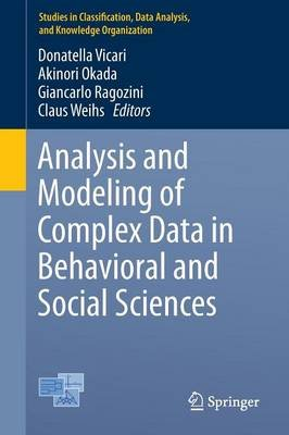 Analysis and Modeling of Complex Data in Behavioral and Social Sciences (Paperback, 2014): Donatella Vicari, Akinori Okada,...