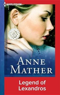 Legend of Lexandros (Electronic book text): Anne Mather
