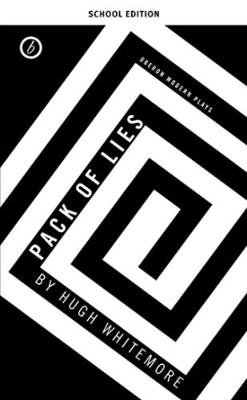 Pack of Lies - School Edition (Paperback, School Ed): Hugh Whitemore