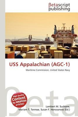 USS Appalachian (Agc-1) (Paperback): Lambert M. Surhone, Mariam T. Tennoe, Susan F. Henssonow