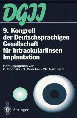9. Kongress Der Deutschsprachigen Gesellschaft Fur Intraokularlinsen Implantation - 17. Bis 19. Marz 1995, Kiel (German,...