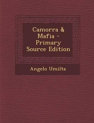 Camorra & Mafia (English, French, Paperback, Primary Source): Angelo Umilta