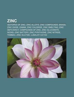 Zinc Isotopes Of Zinc Zinc Alloys Zinc Compounds Brass Zinc