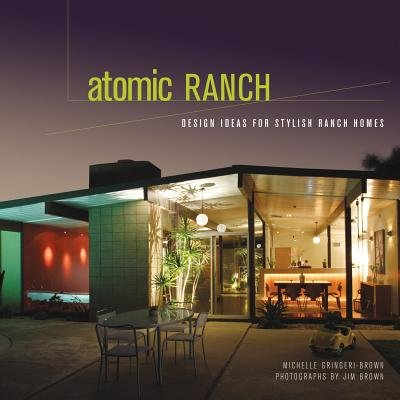 Atomic Ranch - Mid-century Marvels (Hardcover): Michelle Gringeri - Brown