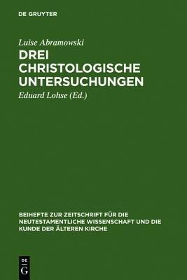 Drei Christologische Untersuchungen (German, Book): Luise Abramowski