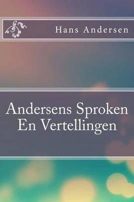 Andersens Sproken En Vertellingen (Dutch, Paperback): Hans Christian Andersen