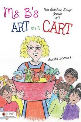 Ms. B's Art on a Cart (Paperback): Bonita Somers