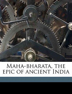 Maha-Bharata, the Epic of Ancient India (Paperback): Romesh Chunder Dutt