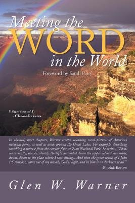 """Meeting the Word in the World - Enjoying Our Place in God's Creation and Discovering That We Are a Part of """"God's..."""